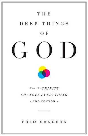 The Deep Things of God: How the Trinity Changes Everything book cover